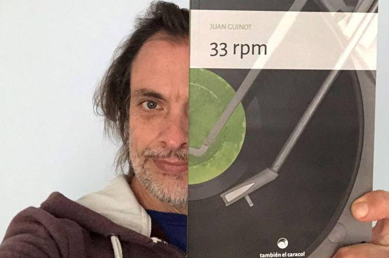 En agosto sale «33 rpm», la nueva novela de Juan Guinot