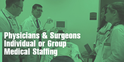 Physicians & Surgeons Individual or Group Medical Staffing
