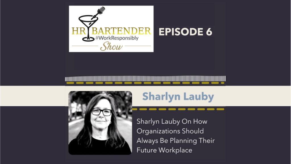 The HR Bartender Show Future Workplace Edition with Sharlyn Lauby