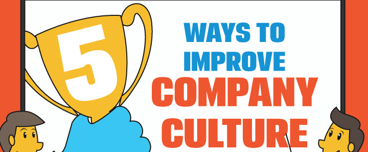 Infographic: 5 ways to improve company culture