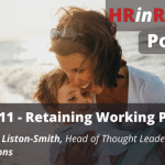 HR in Review 11 – Retaining Working Parents with Jennifer Liston-Smith – 19/10/2021