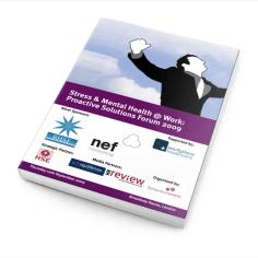 Stress & Mental Health @ Work: Proactive Solutions Forum 2009 - Documentation