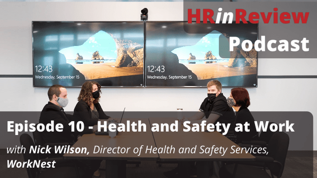 HR in Review 10 – Health and Safety in the Workplace with Nick Wilson – 05/10/2021