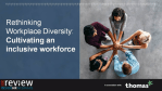 Rethinking Workplace Diversity: Cultivating an inclusive workforce - 08/04/2021