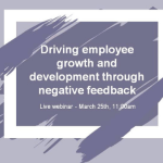 Driving employee growth and development through negative feedback – 25/03/2021