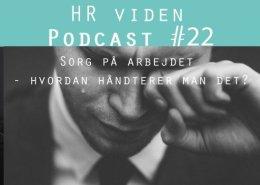 Podcast 22: Sorg på arbejdet - hvordan håndterer man det?