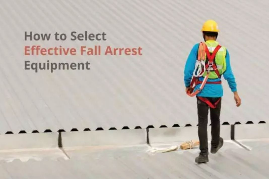 How to Select Effective Fall Arrest Equipment