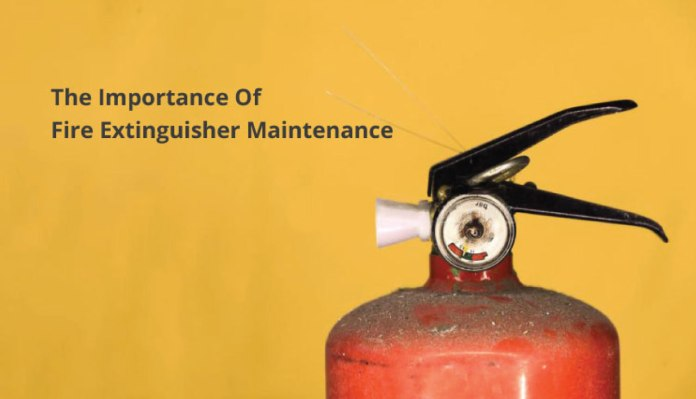 The Importance Of Fire Extinguisher Maintenance