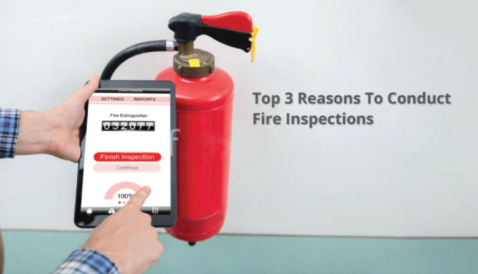 The Top 3 Reasons To Conduct Fire Inspections