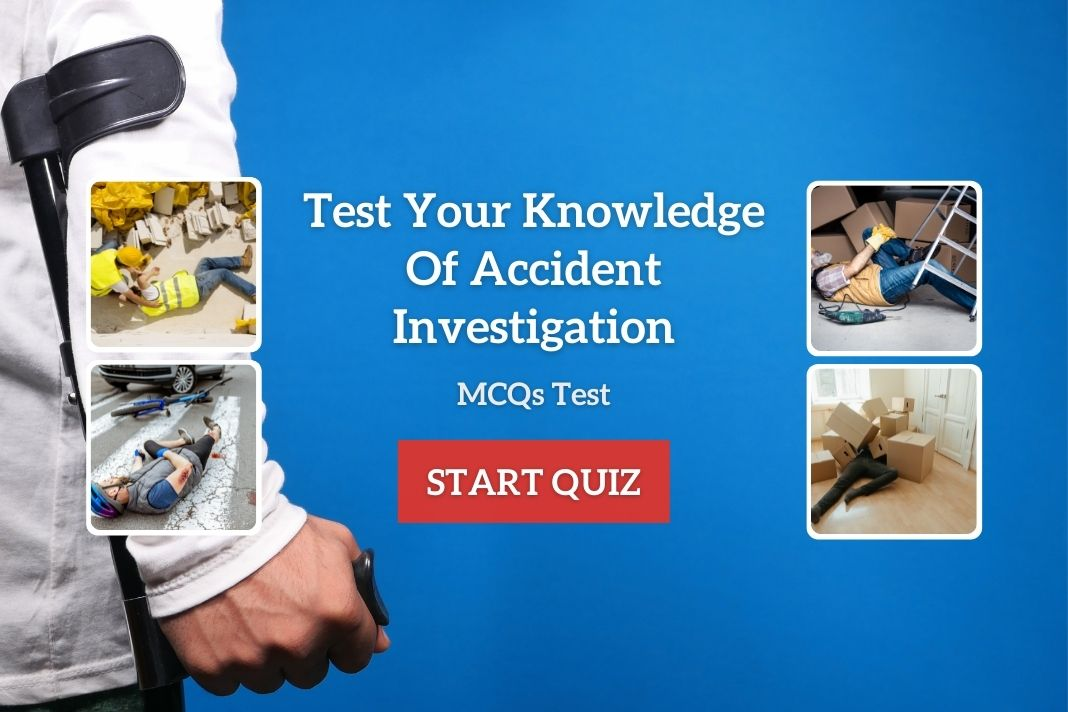 Test Your Knowledge Of Accident Investigation MCQs Test