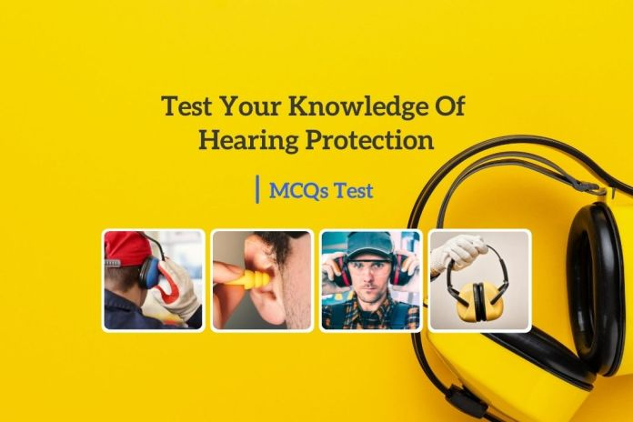 Test Your Knowledge Of Hearing Protection MCQs Test