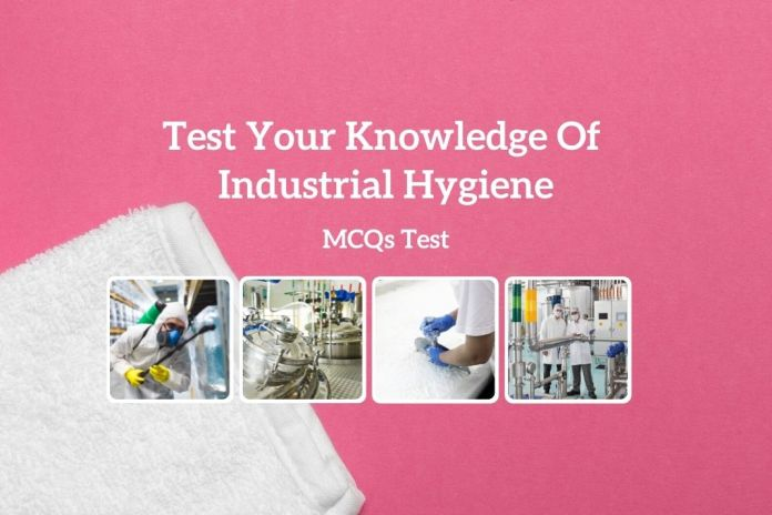 Test Your Knowledge Of Industrial Hygiene MCQs Test