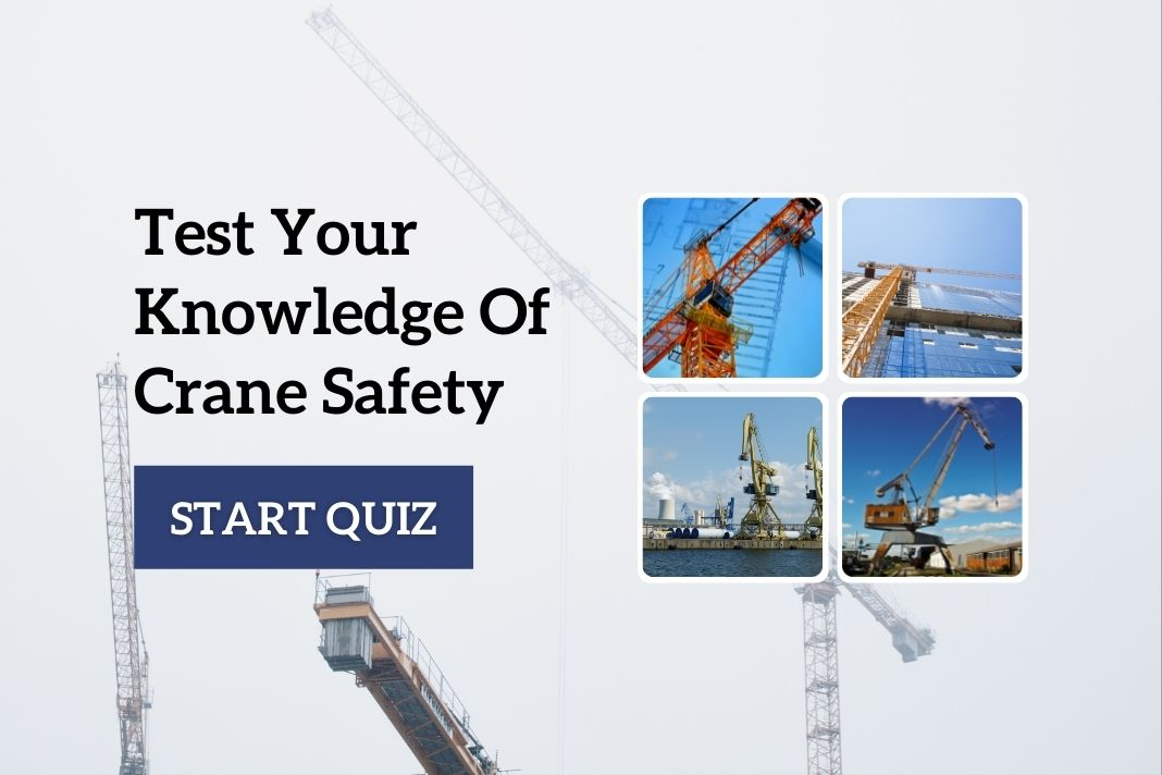 Test Your Knowledge Of Crane Safety