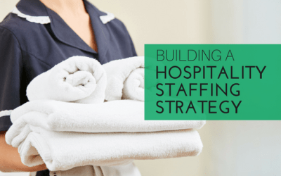Building a Hospitality Staffing Strategy: Getting Started