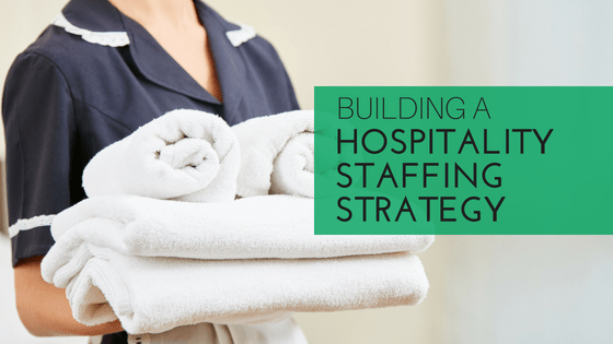 hospitality strategy, staffing strategies, hospitality knowledge