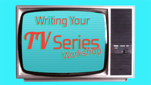 "Monday, July 31st - ""Writing Your TV Pilot"" Workshop, Our First in a Series"