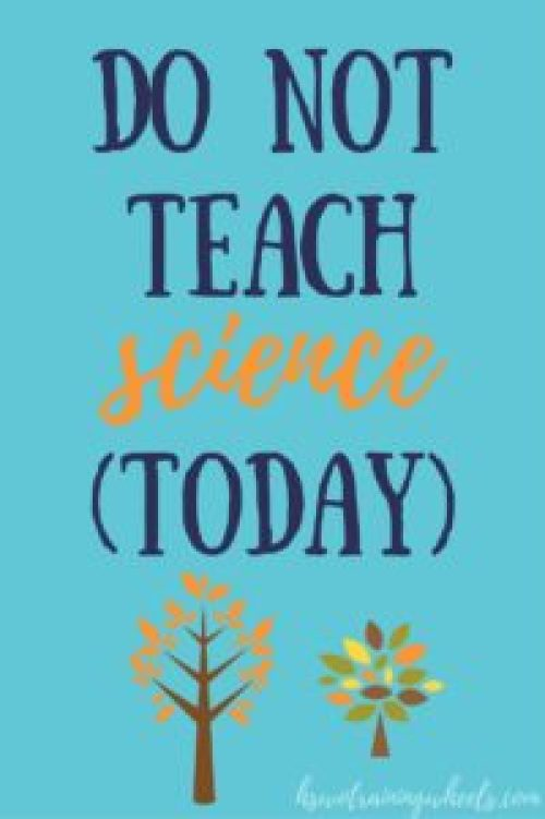 Do you worry about your kids learning enough science or the right science? The best thing you could do today might be to NOT teach science.