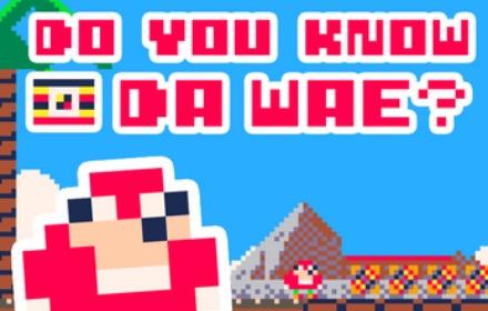 do-you-know-da-wae