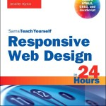 Sams Teach Yourself Responsive Web Design in 24 Hours