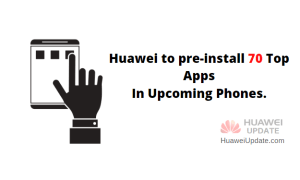 Huawei to pre-install 70 top apps