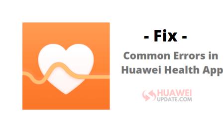 fix Common Errors in Huawei Health App