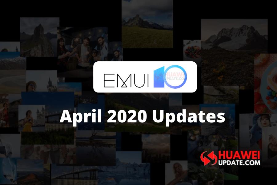 EMUI 10 April 2020 Updates