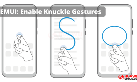 How to Enable Knuckle Gestures in Huawei EMUI