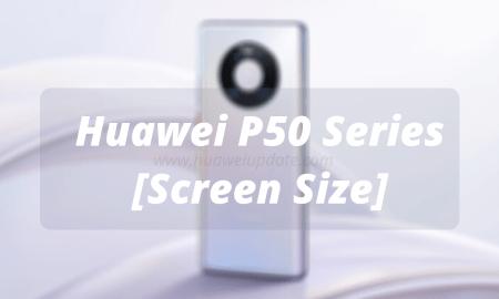 Huawei P50 Series Screen Size Details