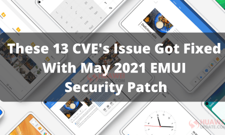 CVE Issues on May 2021 EMUI Security Patch