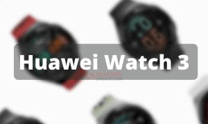 Huawei Watch 3 News