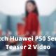 Watch Huawei P50 Series Teaser 2 Video