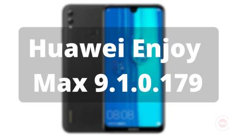Huawei Enjoy Max 9.1.0.179 update