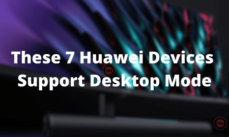 These 7 Huawei Devices Support Desktop Mode