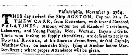 This article shows how so many Palatines came to the port of Philadelphia in that time period. ~ The Pennsylvania Gazette, September 15, 1764