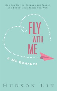 Teal background, pink title: Fly with Me. Pink Paper airplane drawing a heart in dotted lines. She set out to explore the world and found love along the way. A MF Romance by Hudson Lin.