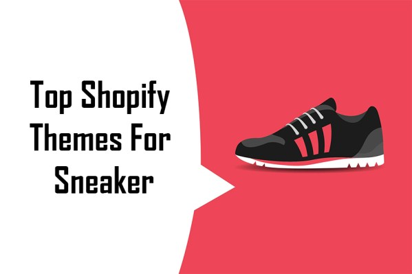 Top Shopify Themes For Sneaker