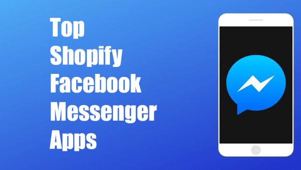 Top Shopify Facebook Messenger Apps