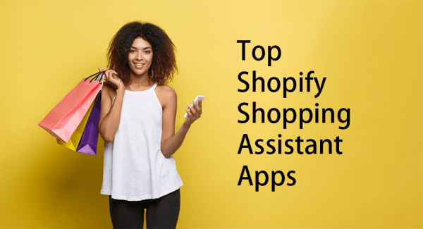 Top Shopify Shopping Assistant Apps