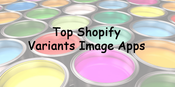 Top Shopify Variants Image Apps