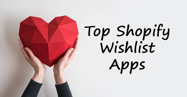Top Shopify Wishlist Apps