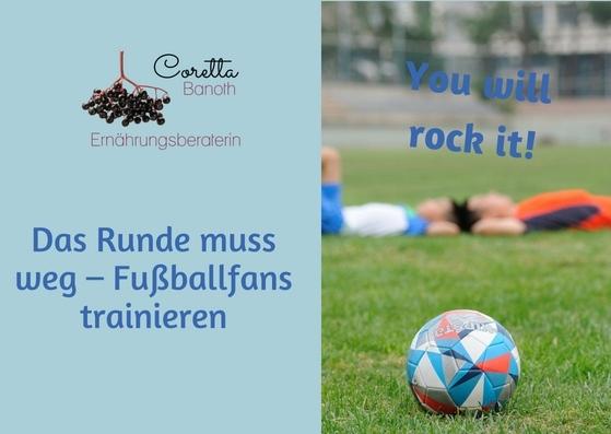 """""""Das Runde muss weg – Fußballfans trainieren"""""""