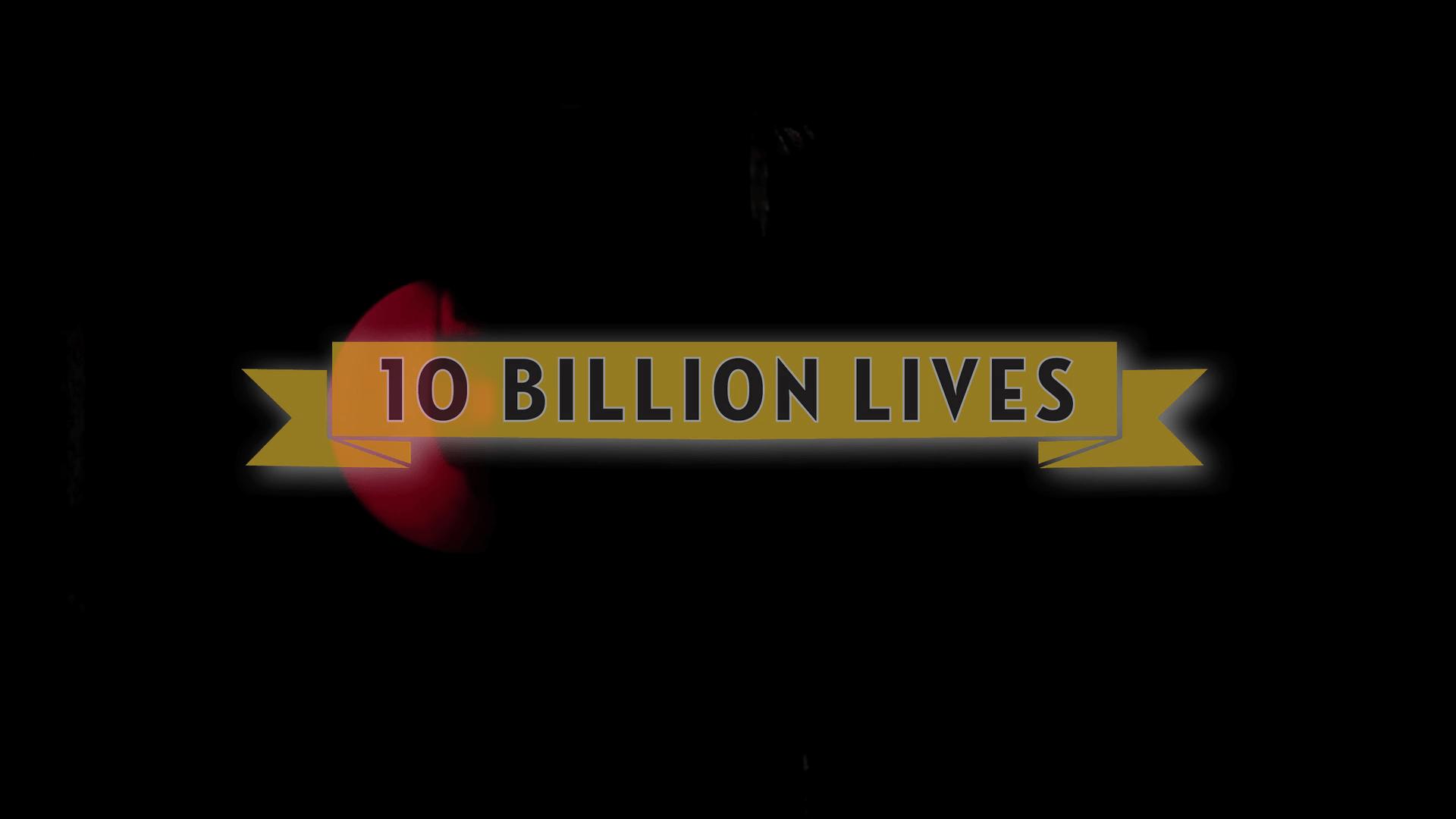 A Story About 10 Billion Lives