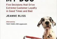"""Photo of """"I Love You More Than My Dog"""": Five Decisions That Drive Extreme Customer Loyalty in Good Times and Bad"""