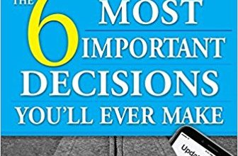 Photo of The 6 Most Important Decisions You'll Ever Make: A Guide for Teens: Updated for the Digital Age