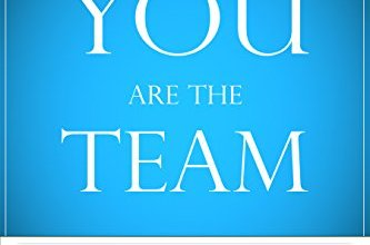 Photo of You Are the Team: 6 Simple Ways Teammates Can Go from Good to Great