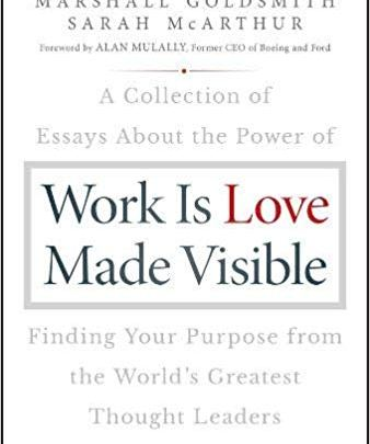 Work is Love Dr Marshall Goldsmith