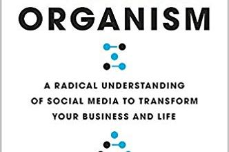 Photo of The Social Organism: A Radical Understanding of Social Media to Transform Your Business and Life