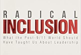 Photo of Radical Inclusion: What the Post-9/11 World Should Have Taught Us About Leadership