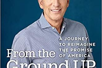Photo of From the Ground Up: A Journey to Reimagine the Promise of America