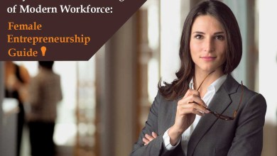 Photo of Ways to Tackle Challenges of Modern Workforce: Female Entrepreneurship Guide